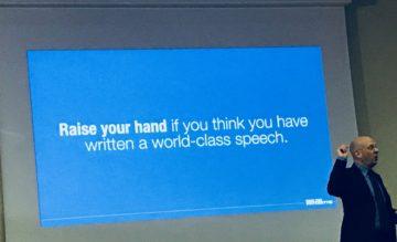 Alzi la mano chi pensa di aver scritto uno speech da mondiali di public speaking