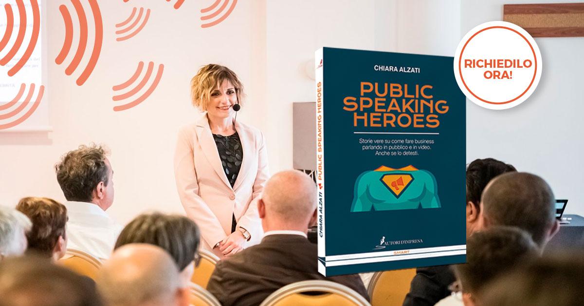 Public Speaking Heroes: il nuovo libro di Chiara Alzati